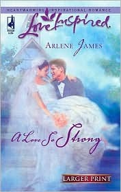 A Love So Strong by Arlene James