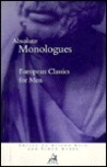 Absolute Monologues: European Classics For Men
