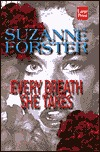 Every Breath She Takes by Suzanne Forster