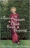I Just Kept Hoping by Gloria Stuart