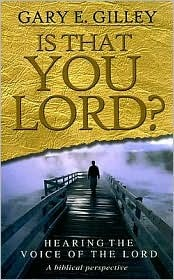 Is That You Lord? by Gary E. Gilley