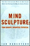 Mind Sculpture: Unlocking Your Brain's Untapped Potential