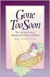 Gone Too Soon: The Life and Loss of Infants and Unborn Children