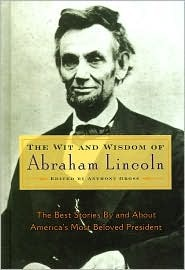 Wit and Wisdom of Abraham Lincoln by Anthony Gross