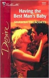 Having the Best Man's Baby (Silhouette Desire, #1541)