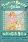 Therapeutic Metaphors for Children..and the Child Within