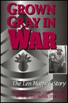 Grown Gray in War: The Len Maffioli Story