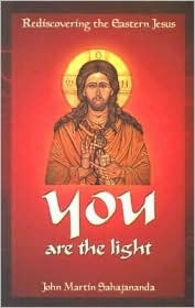 You Are the Light: Rediscovering the Eastern Jesus