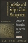 Logistics and Supply Chain Management: Strategies for Reducing Costs and Improving Service (Financial Times Management)