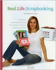 Real.Life.Scrapbooking by Rebecca Cooper