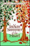 Indian Summer of the Heart