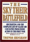 Sky Their Battlefield: The Complete List of Allied Air Casualties from Enemy Action in Wwi