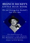 Branch Rickey's Little Blue Book: Wit and Strategy from Baseball's Last Wise Man