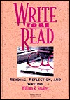Write To Be Read: Reading, Reflection, And Writing