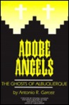 Adobe Angels: The Ghosts of Albuquerque