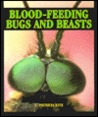 Blood-Feeding Bugs and Beasts