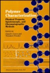 Polymer Characterization: Physical Property, Spectroscopic, and Chromatographic Methods