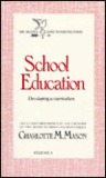 School Education: Developing A Curriculum (Homeschooler Series)