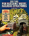 222 Tips for Building Model Railroad Structures by Dave Frary