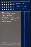 The Slum and the Ghetto: Immigrants, Blacks, and Reformers in Chicago, 1880-1930