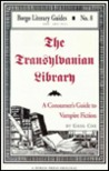 The Transylvanian Library: A Consumer's Guide to Vampire Fiction