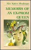 Memoirs Of An Ex Prom Queen by Alix Kates Shulman