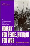 Hooray For Peace, Hurrah For War by Steven L. Jantzen