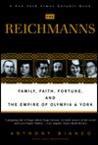 The Reichmanns: Family, Faith, Fortune, and the Empire of Olympia &amp; York
