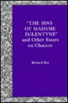 The Sins of Madame Eglentyne, and Other Essays on Chaucer