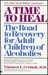 Time to Heal: The Road to Recovery for Adult Children of Alcoholics