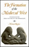 The Formation of the Medieval West: Studies in the Oral Culture of the Barbarians