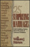 25 Surprising Marriages: Faith-Building Stories from the Lives of Famous Christians