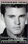 Teenage Idol, Travelin' Man: The Complete Biography of Rick Nelson