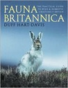 Fauna Britannica: The Practical Guide to Wild & Domestic Creatures of Britain