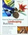 How to Start a Home-Based Landscaping Business, 4th