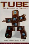 Tube: The Invention of Television (Sloan Technology Series)