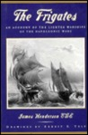 The Frigates: An Account Of The Lighter Warships Of The Napoleonic Wars, 1793 1815