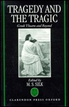 Tragedy And The Tragic by M.S. Silk