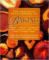 The Practical Encyclopedia of Baking Over 400 Step-by-step Recipes with Over 1,500 Photographs.