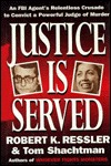 Justice is Served by Robert K. Ressler
