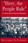 Here, the People Rule: A Constitutional Populist Manifesto,