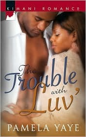 The Trouble With Luv' by Pamela Yaye