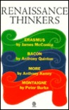 Renaissance Thinkers: Erasmus, Bacon, More, and Montaigne