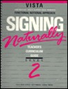Signing Naturally: Teacher's Curriculum Guide, Level 2