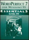 WordPerfect 7 for Windows 95 Essentials Level III