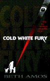 Cold White Fury by Beth Amos