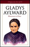 Gladys Aylward: Missionary to China