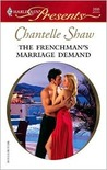 The Frenchman's Marriage Demand by Chantelle Shaw