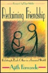 Reclaiming Friendship: Relating To Each Other In A Frenzied World