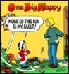 One Big Happy: None of This Fun Is My Fault!